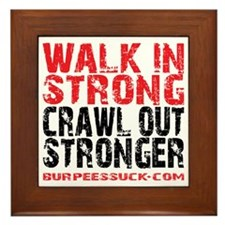 WALK IN STRONG CRAWL OUT STRONGER - WH Framed Tile