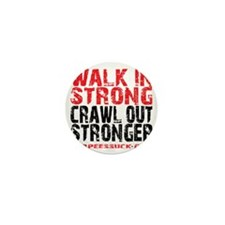 WALK IN STRONG CRAWL OUT STRONGER - WH Mini Button