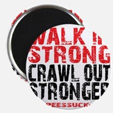 WALK IN STRONG CRAWL OUT STRONGER - WHITE Magnet