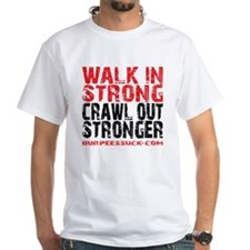 WALK IN STRONG CRAWL OUT STRONGER -  Shirt