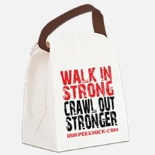 WALK IN STRONG CRAWL OUT STRONGER Canvas Lunch Bag