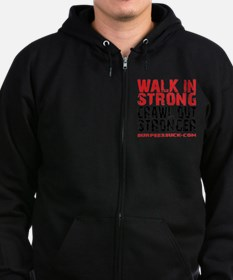 WALK IN STRONG CRAWL OUT STRONGE Zip Hoodie
