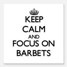 Keep calm and focus on Barbets Square Car Magnet 3