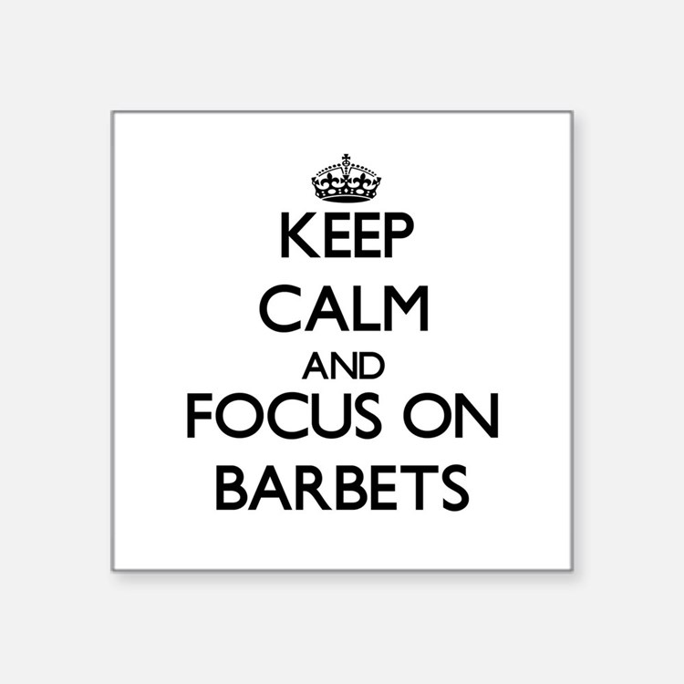Keep calm and focus on Barbets Sticker