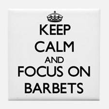 Keep calm and focus on Barbets Tile Coaster