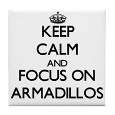 Keep calm and focus on Armadillos Tile Coaster