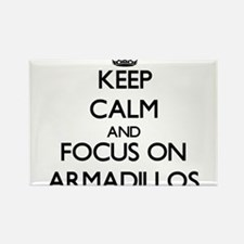 Keep calm and focus on Armadillos Magnets