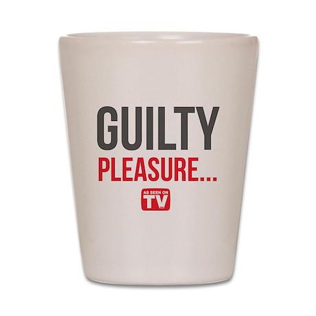 Guilty Pleasure Version 1 Shot Glass