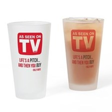 Life's A Pitch And Then You Buy Ver Drinking Glass