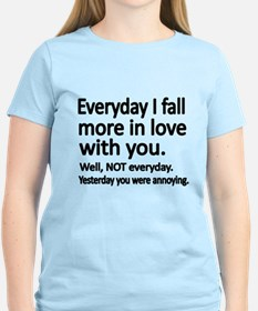 Everyday I fall more in love with you T-Shirt