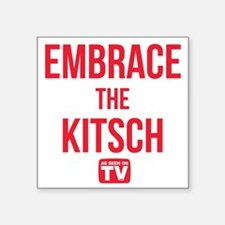 "Embrace The Kitsch Version  Square Sticker 3"" x 3"""