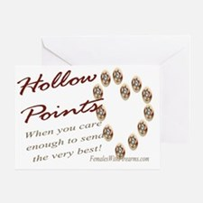 Hollow Points - When you care enough Greeting Card