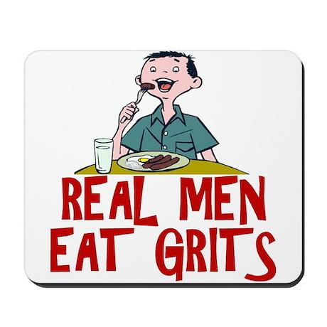 Real Men Eat Grits Mousepad