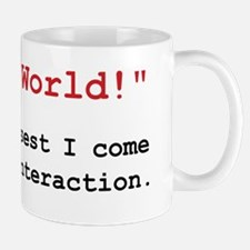 Hello World! Is the closest I come to human intera