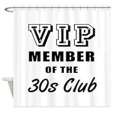30's Club Birthday Shower Curtain