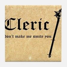 Cleric - Dont make me smite you Tile Coaster