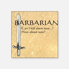 "Barbarian Can I Kill Them N Square Sticker 3"" x 3"""
