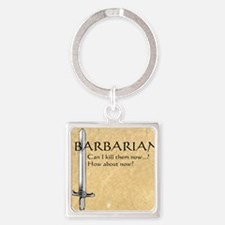Barbarian Can I Kill Them Now Square Keychain