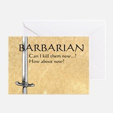 Barbarian Can I Kill Them Now Greeting Card