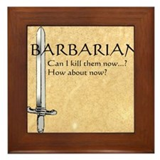 Barbarian Can I Kill Them Now Framed Tile