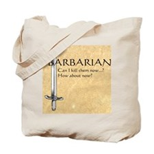 Barbarian Can I Kill Them Now Tote Bag