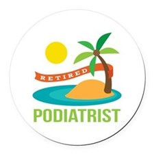 Retired Podiatrist Round Car Magnet