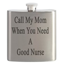 Call My Mom When You Need A Good Nurse  Flask