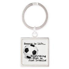 Soccer is Life... Keychains