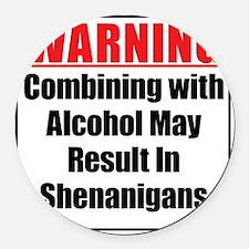 warning-alcohol-shenanigans Round Car Magnet