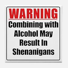 warning-alcohol-shenanigans Tile Coaster