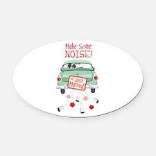 Make Some NOISE! Oval Car Magnet