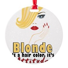 Blonde is an Attitude Ornament
