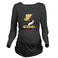 Blonde is an Attitud Long Sleeve Maternity T-Shirt