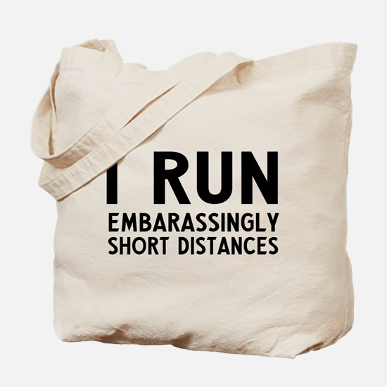 I run Embarassingly short distances Tote Bag