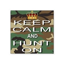 "Keep Calm and Hunt On Square Sticker 3"" x 3"""