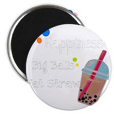 Bubble Tea, Happiness: Big Balls  A Fat Str Magnet