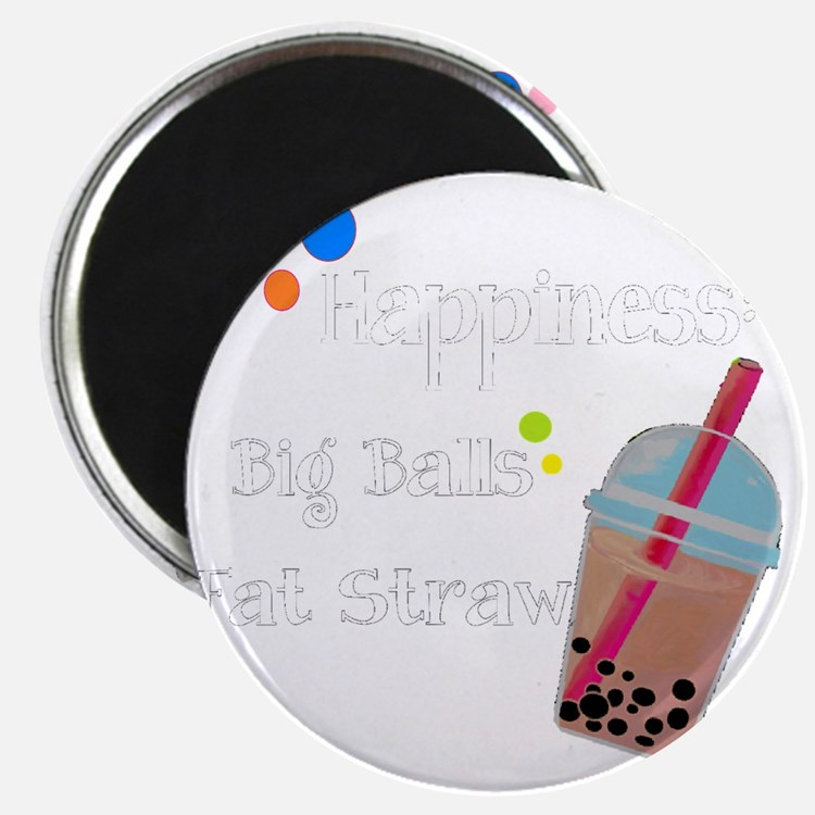 Bubble Tea, Happiness: Big Balls  A Fat Str Magnet