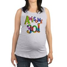 Awesome 30 Birthday Maternity Tank Top