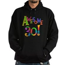 Awesome 30 Birthday Hoodie