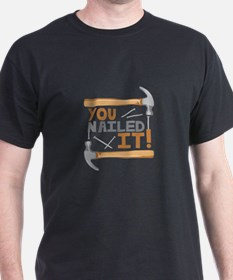 You Nailed It! T-Shirt