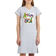 Awesome 50 Birthday Women's Nightshirt