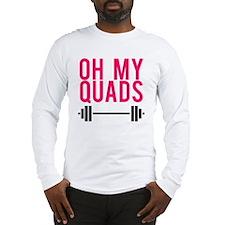 Oh My Quads Long Sleeve T-Shirt