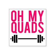 "Oh My Quads Square Sticker 3"" x 3"""