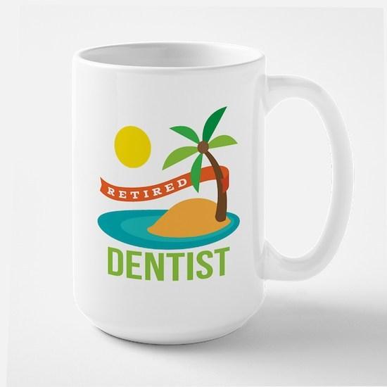 Retired Dentist Large Mug