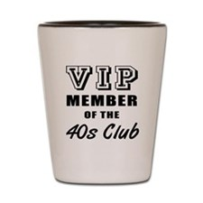 40's Club Birthday Shot Glass