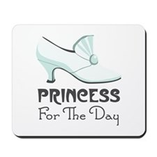 PRINCESS For The Day Mousepad