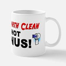 """Keep the Earth Clean, It's Not Uranus"" Mug"