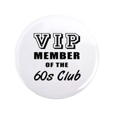 "60's Club Birthday 3.5"" Button"
