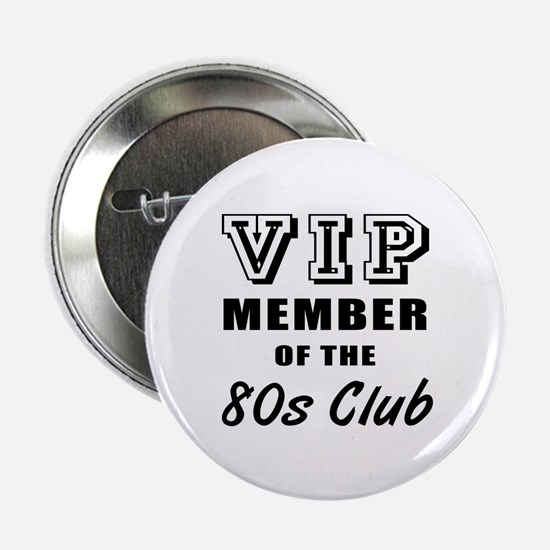 "80's Club Birthday 2.25"" Button"