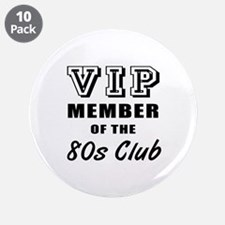 "80's Club Birthday 3.5"" Button (10 pack)"
